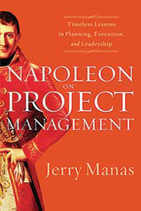 Napoleon Project Management by Jerry Manas